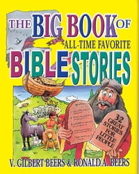 The Big Book of All-Time Favorite Bible Stories (eBook): 32 great stories for little people