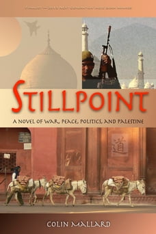 Stillpoint: A Novel of War, Peace, Politics and Palestine