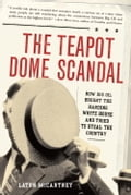 The Teapot Dome Scandal def1e120-ac34-4d1c-8d62-e5633937555a