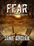 FEAR: The confession of Victor Gossard by Jamie Sinclair