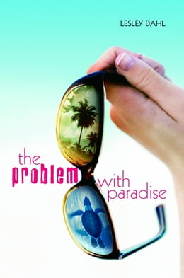 Book The Problem with Paradise by Lesley Dahl