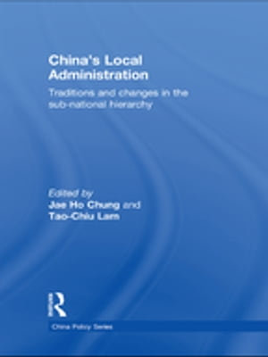 China's Local Administration Traditions and Changes in the Sub-National Hierarchy