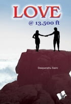 Love @ 13,500 Feet by Deepanshu Saini