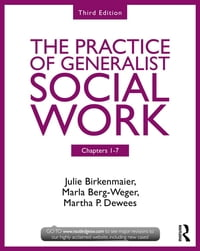 Chapters 1-7: The Practice of Generalist Social Work, Third Edition
