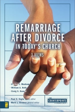 Book Remarriage after Divorce in Today's Church: 3 Views by Paul E. Engle