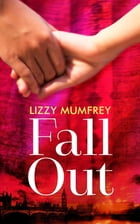 Fall Out by Lizzie Mumfrey