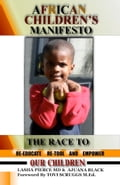 African Children's Manifesto: The Race to Re-Educate, Re-Tool and Empower Our Children