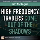 High Frequency Traders Come Out of the Shadows by Jim McTague