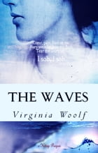 The Waves: [Complete & Illustrated] by Virginia Woolf