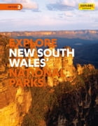 Explore New South Wales & the Australian Capital Territory's National Parks by Explore Australia Publishing