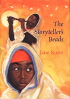 The Storyteller's Beads by Jane Kurtz