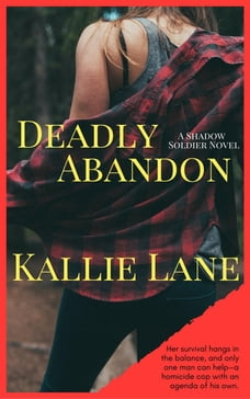 Deadly Abandon: Shadow Soldier Series, #1