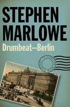 Drumbeat – Berlin by Stephen Marlowe