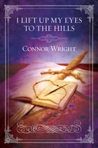 I Lift Up My Eyes to the Hills by Connor Wright
