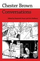 Chester Brown: Conversations by Dominick Grace