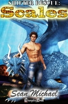 Scales (Shifter Rescue 1) by Sean Michael