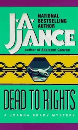 Book Dead to Rights by J. A. Jance