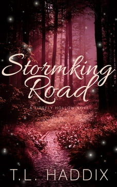 Stormking Road: Firefly Hollow, #6