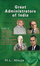 Great Administrators of India by M.L. Ahuja