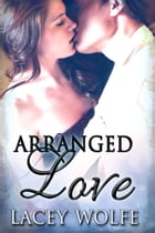 Arranged Love by Lacey Wolfe