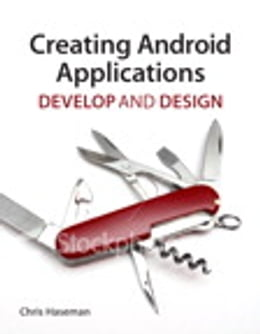 Book Creating Android Applications: Develop and Design by Chris Haseman
