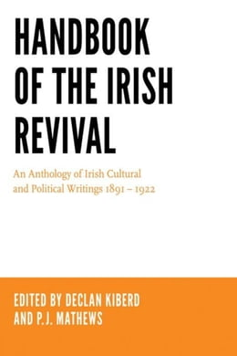 Book Handbook of the Irish Revival: An Anthology of Irish Cultural and Political Writings 1891-1922 by Kiberd, Declan