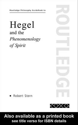 Book Routledge Philosophy GuideBook to Hegel and the Phenomenology of Spirit by Stern, Robert