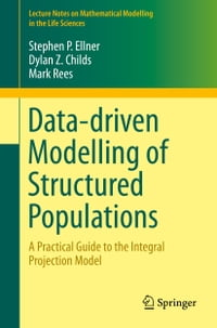 Data-driven Modelling of Structured Populations: A Practical Guide to the Integral Projection Model