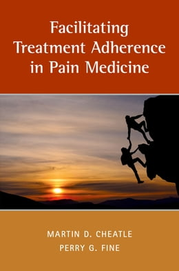 Book Facilitating Treatment Adherence in Pain Medicine by Martin Cheatle