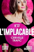 Cervelle trafic: L'Implacable, T22 by Warren Murphy