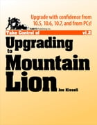 Take Control of Upgrading to Mountain Lion by Joe Kissell