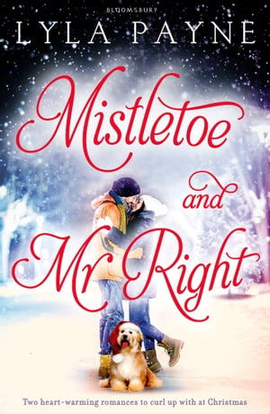 Mistletoe and Mr. Right Two Stories of Holiday Romance