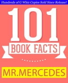 Mr. Mercedes - 101 Amazing Facts You Didn't Know: #1 Fun Facts & Trivia Tidbits by G Whiz