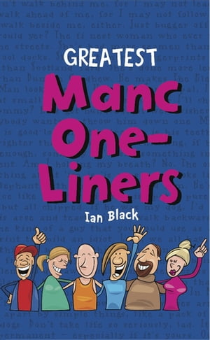 Greatest Manc One-Liners