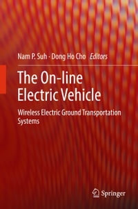 The On-line Electric Vehicle: Wireless Electric Ground Transportation Systems