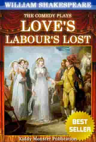 Love's Labours Lost By William Shakespeare: With 30+ Original Illustrations,Summary and Free Audio Book Link