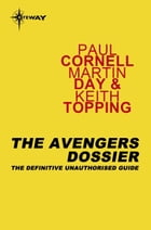 The Avengers Dossier by Martin Day