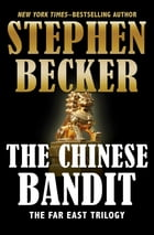 The Chinese Bandit by Stephen Becker
