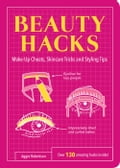 Beauty Hacks: Make-Up Cheats, Skincare Tricks and Styling Tips 40832f87-dda7-4618-9fa3-8dfd5e549eaa