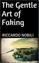 The Gentle Art of Faking by Riccardo Nobili