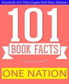 One Nation: What We Can All Do to Save America's Future - 101 Amazing Facts You Didn't Know: #1 Fun Facts & Trivia Tidbits by G Whiz