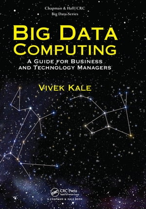 Big Data Computing A Guide for Business and Technology Managers