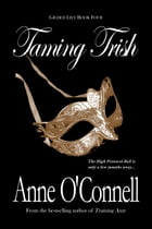 Taming Trish by Anne O'Connell