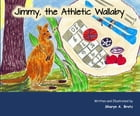 Jimmy, the Athletic Wallaby by Sharyn A. Brotz