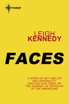 Faces by Leigh Kennedy