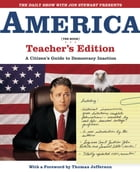The Daily Show with Jon Stewart Presents America (The Book) Teacher's Edition: A Citizen's Guide to Democracy Inaction by Jon Stewart