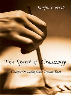 The Spirit of Creativity: Thoughts on Living One's Creative Truth