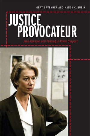 Justice Provocateur Jane Tennison and Policing in Prime Suspect