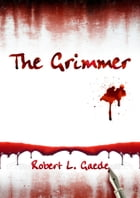 The Grimmer by Robert Gaede