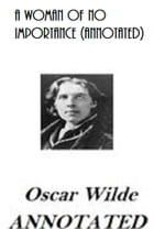 A Woman of No Importance (Annotated) by Oscar Wilde